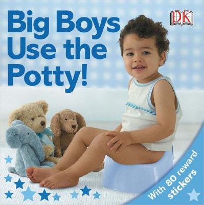 Big Boys Use the Potty! By Pinnington, Andrea