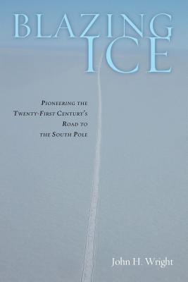 Blazing Ice By Wright, John H.